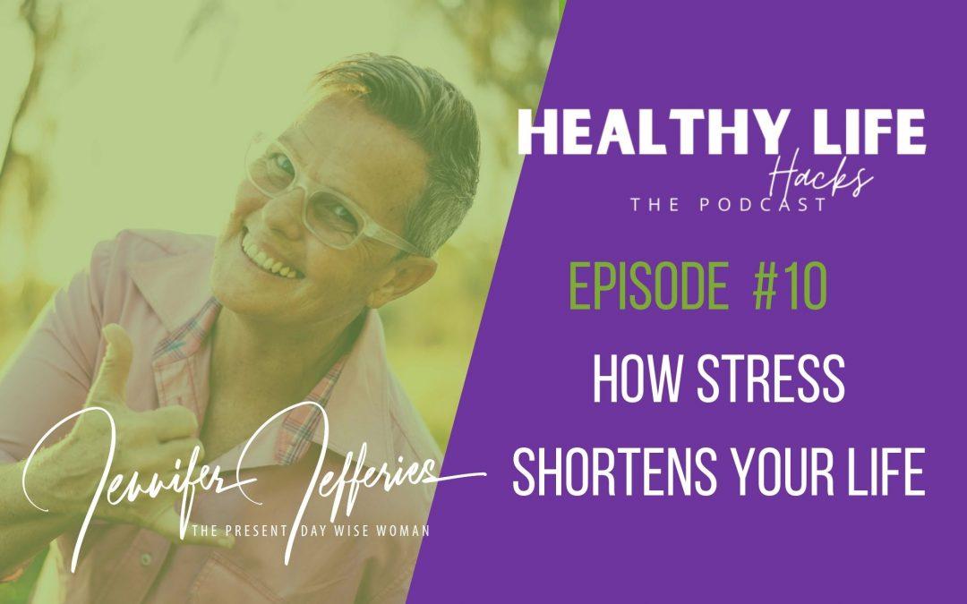 #10. How stress shortens your life