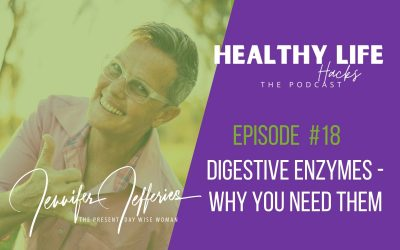 #18. Digestive enzymes – why you need them