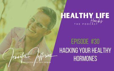 #30. Hacking Your Healthy Hormones