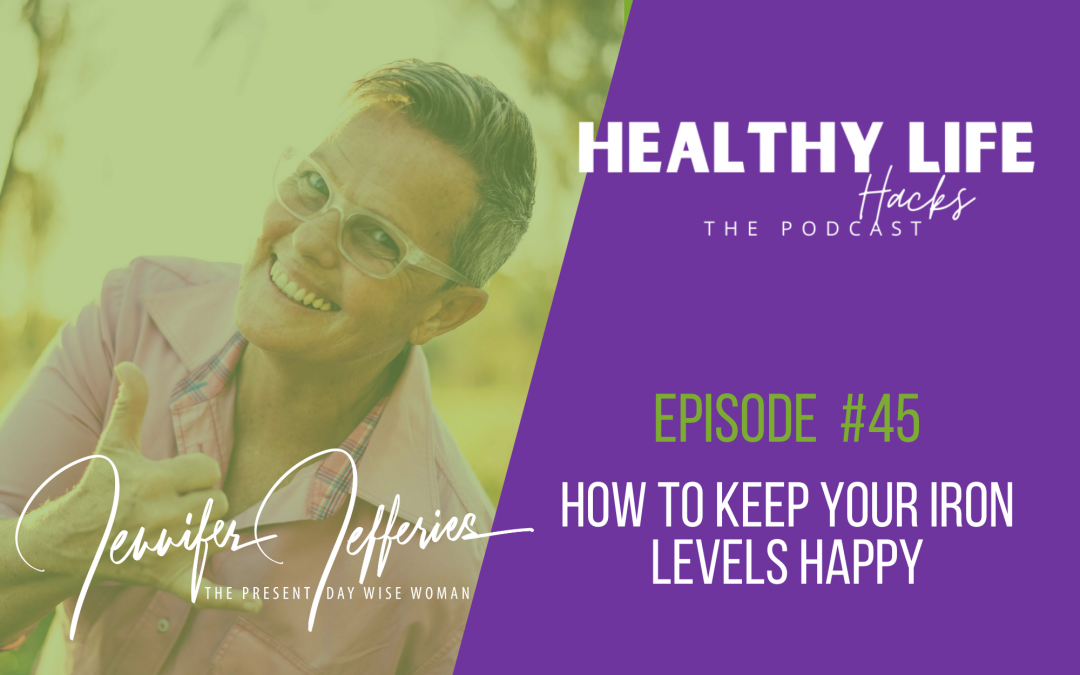 #45. How to keep your iron levels happy