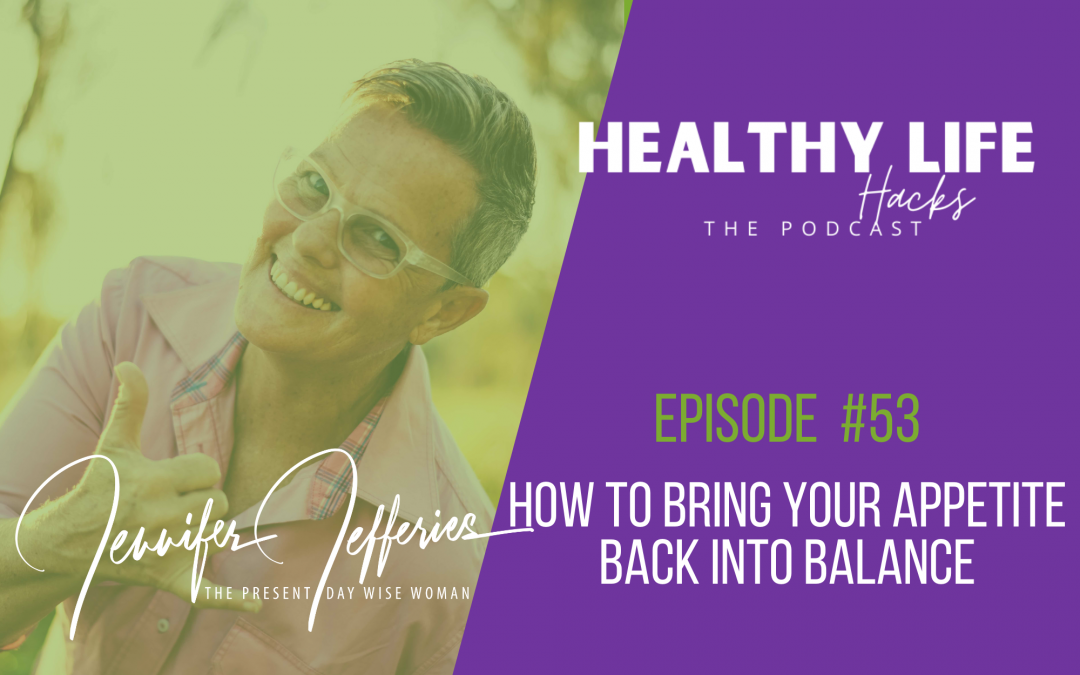 #53. How to bring your appetite back into balance