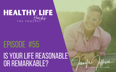 #55. Is your life reasonable or remarkable?