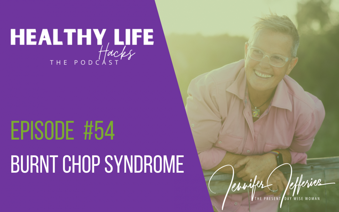 #54. Burnt Chop Syndrome