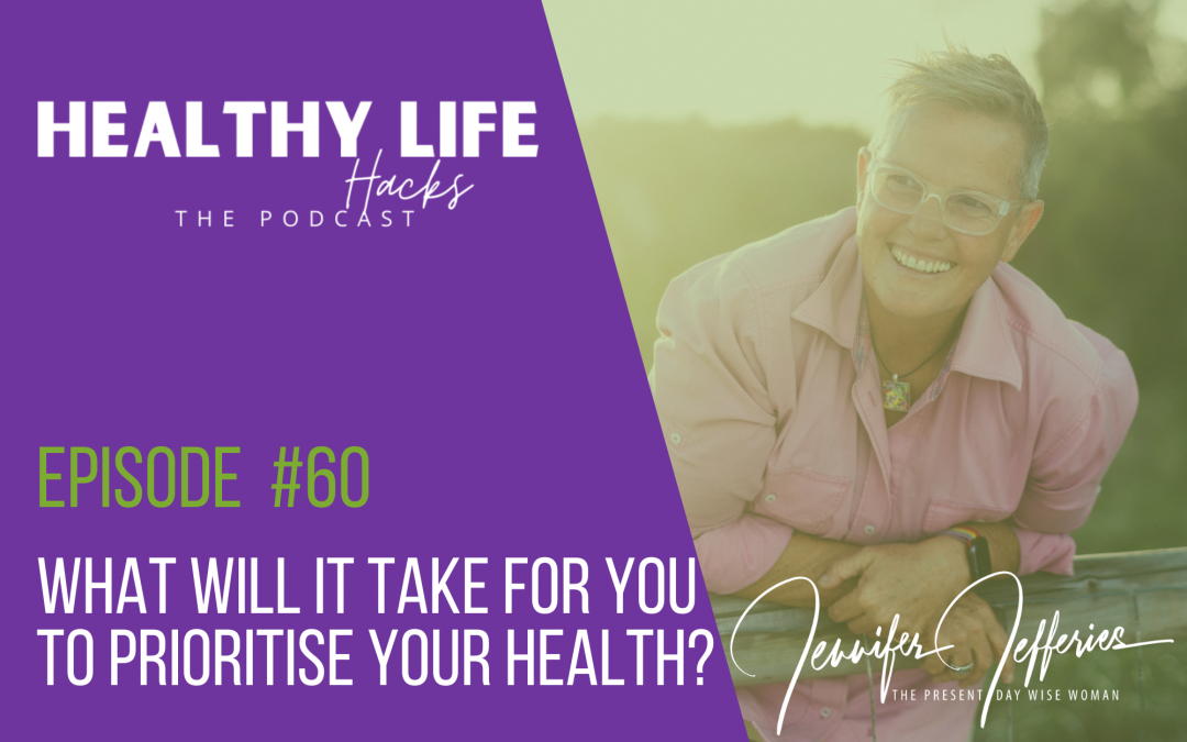 #60. What will it take for you to prioritise your health?
