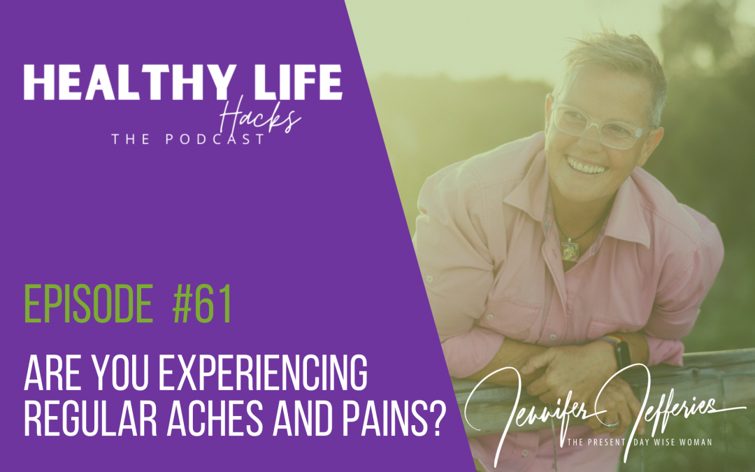 #61. Are you experiencing regular aches and pains?