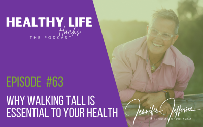 #63. Why walking tall is essential to your health