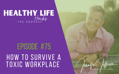 #75. How to survive a toxic workplace