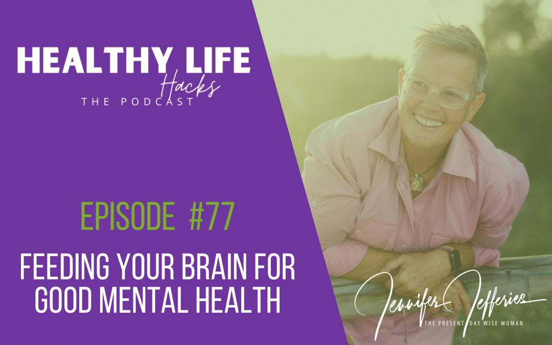 #77. Feeding your brain for good mental health