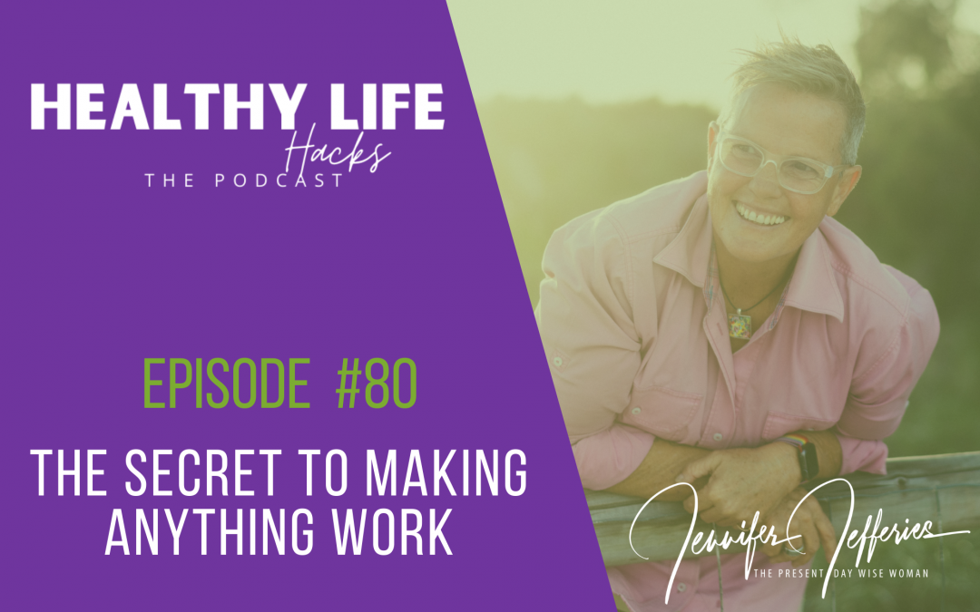 #80. The secret to making anything work