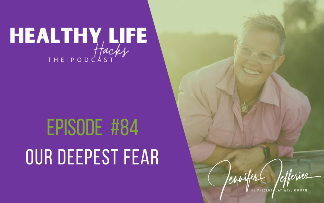 #84  Our deepest fear